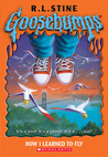 How I Learned To Fly (Goosebumps, #52)
