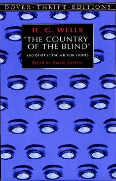 The Country of the Blind and Other Science-Fiction Stories by H.G. Wells