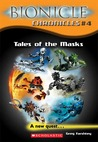 Tales of the Masks (Bionicle Chronicles, #4)