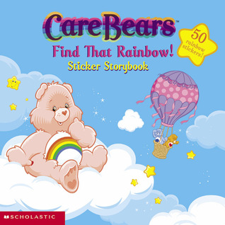 Find that Rainbow (Care Bears Sticker Book, #1)