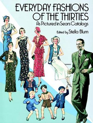 Everyday Fashions of the Thirties As Pictured in Sears Catalogs