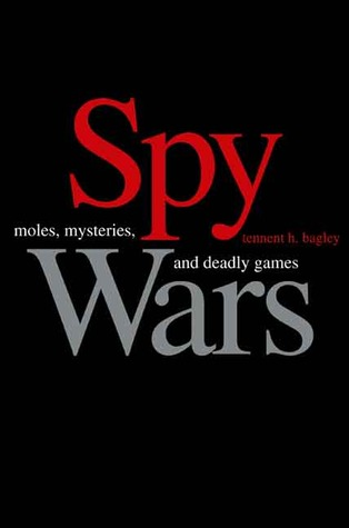 Spy Wars: Moles, Mysteries, and Deadly Games