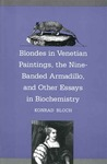 Blondes in Venetian Paintings, the Nine-Banded Armadillo, and Other Essays in Bi