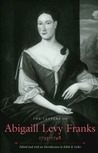 The Letters of Abigaill Levy Franks, 1733-1748