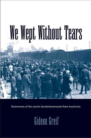 We Wept Without Tears by Gideon Greif