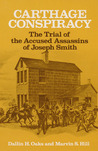 Carthage Conspiracy: The Trial of the Accused Assassins of Joseph Smith