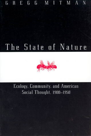 The State of Nature: Ecology, Community, and American Social Thought, 1900-1950
