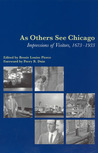As Others See Chicago: Impressions of Visitors, 1673-1933