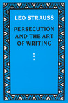 Persecution and the Art of Writing by Leo Strauss