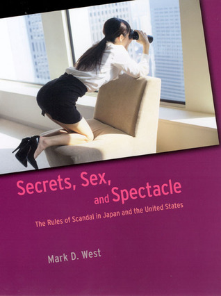 Secrets, Sex, and Spectacle by Mark D. West