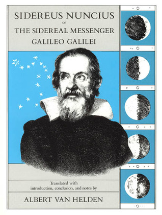 Sidereus Nuncius, or The Sidereal Messenger by Galileo Galilei