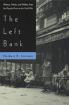 The Left Bank: Writers, Artists, and Politics from the Popular Front to the Cold War