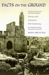Facts on the Ground: Archaeological Practice and Territorial Self-Fashioning in Israeli Society