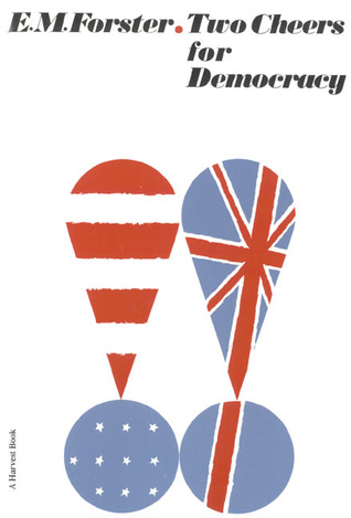 Two Cheers for Democracy by E.M. Forster