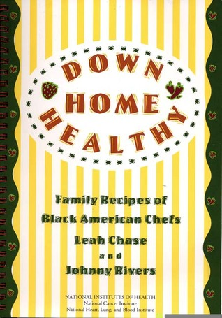 Down Home Healthy: Family Recipes of Black American Chefs