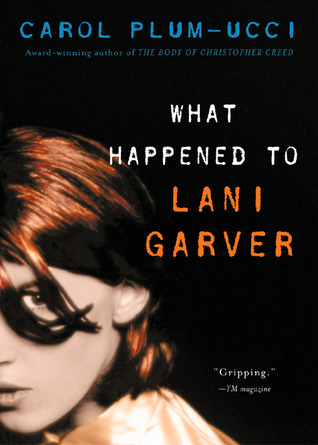 What Happened to Lani Garver by Carol Plum-Ucci