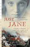 Just Jane: A Daughter of England Caught in the Struggle of the American Revolution