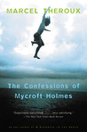 The Confessions of Mycroft Holmes