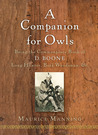 A Companion for Owls: Being the Commonplace Book of D. Boone, Long Hunter, Back Woodsman, &C.