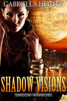 Shadow Visions (Shadow Warriors, #2)