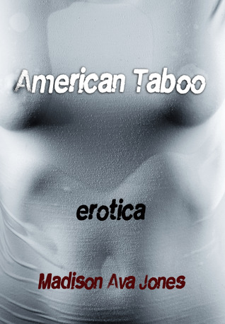 American Taboo by Madison Ava Jones