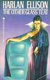 Other Glass Teat by Harlan Ellison