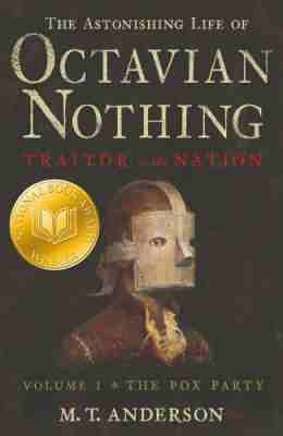 The Pox Party (The Astonishing Life of Octavian Nothing, Traitor to the Nation #1)