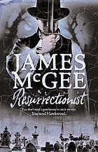Resurrectionist by James McGee