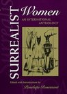 Surrealist Women: An International Anthology (Surrealist Revolution Series)