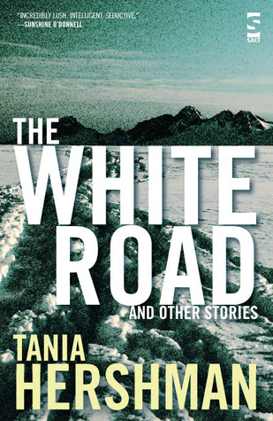 The White Road and Other Stories by Tania Hershman