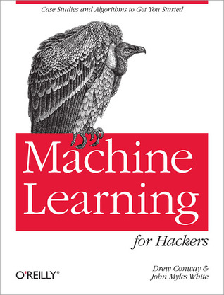 Machine Learning for Hackers by Drew Conway