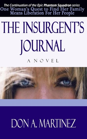 The Insurgent's Journal by Don A. Martinez