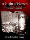 A Night of Horrors:  A Historical Thriller on the 24 Hours Of Lincoln's Assassination
