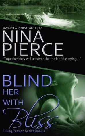 Blind Her with Bliss by Nina Pierce