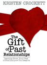 The Gift of Past Relationships