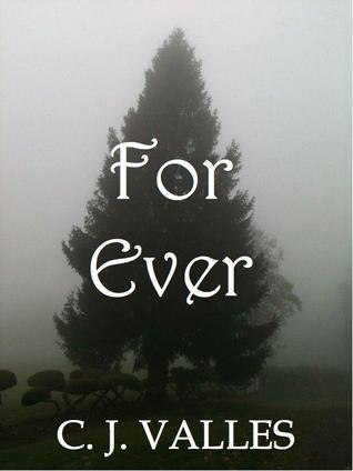 For Ever by C.J. Valles