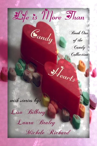 Life is More Than Candy Hearts by Lisa Bilbrey