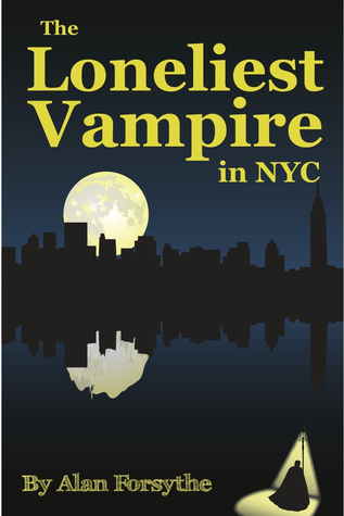 The Loneliest Vampire in NYC by Alan Forsythe