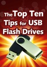 The Top Ten Tips for USB Flash Drives (Kindle Edition)