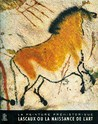 Prehistoric Painting: Lascaux or the Birth of Art