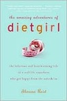 The Amazing Adventures of Dietgirl by Shauna Reid