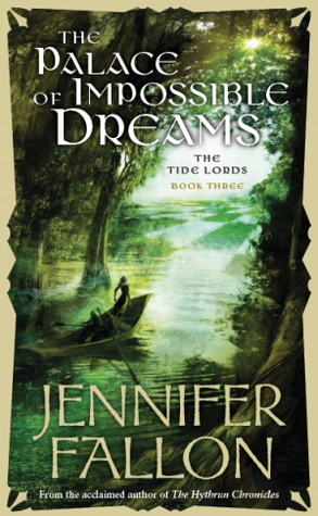 The Palace of Impossible Dreams by Jennifer Fallon