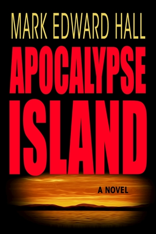 Apocalypse Island by Mark Edward Hall