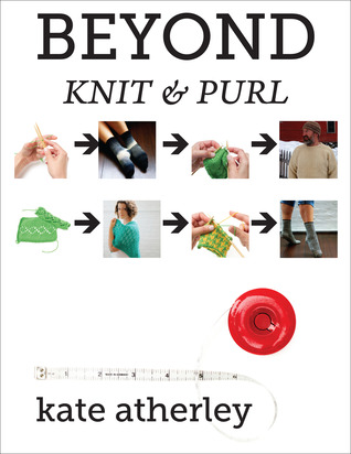 Beyond Knit & Purl by Kate Atherley