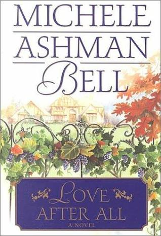 Love After All by Michele Ashman Bell