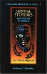 From the Browder File Vol II: Survival Strategies for Africans in America: 13 Steps to Freedom