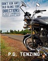 Don't Ask Any Old Bloke for Directions: A Biker's Whimsical Journey Across India