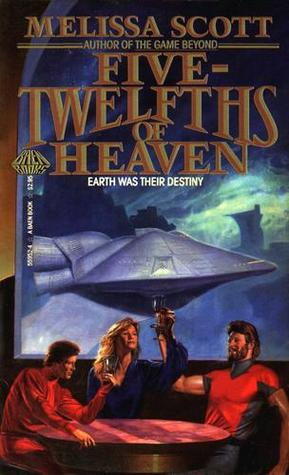 Five-Twelfths of Heaven by Melissa Scott