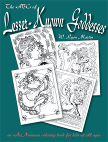 The ABCs Of Lesser-Known Goddesses by W. Lyon Martin
