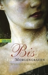 Biss zum Morgengrauen by Stephenie Meyer